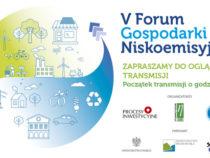 V Forum Gospodarki Niskoemisyjnej – transmisja